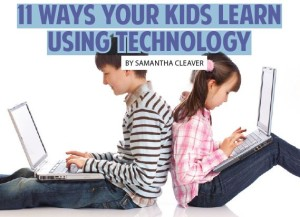 11 Ways your kids learn using technology
